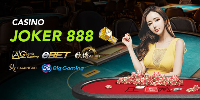 JOKER GAMING, JOKER123 CASINO, EBET CASINO, ASIA GAMING CASINO, SA CASINO